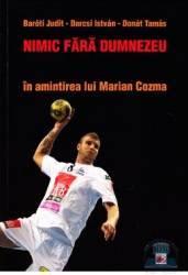 Nimic Fara Dumnezeu - In Amintirea Lui Marian Cozm