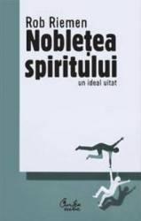 Nobletea spiritului - Rob Riemen Carti