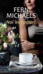 Noi inceputuri - Fern Michaels Carti
