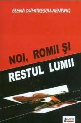 Noi romii si restul lumii - Elena Dumitrescu-Nentwig
