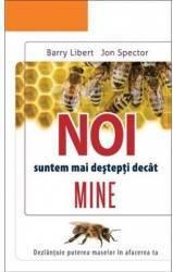 Noi suntem mai destepti decat mine - Barry Libert Jon Spector
