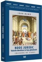 Noos juridic. Valorile identitare in fata globalizarii - Ioan Huma