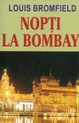 Nopti la Bombay - Louis Bromfield Carti