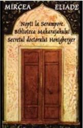 Nopti la Serampore Biblioteca maharajahului secretul Doctorului Honigberger - Mircea Eliade