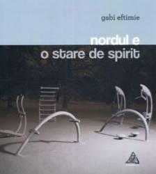 Nordul e o stare de spirit - Gabi Eftimie