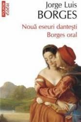 Noua Eseuri Dantesti Borges Oral - Jorge Luis Borges