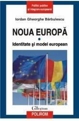 Noua Europa Vol.1 Identitate Si Model European - Iordan Gheorghe Barbulescu
