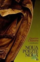 Noua poezie noua - Dumitru Chioaru Carti
