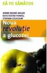 Noua revolutie a glucozei - Jeniie Brand Miller Carti