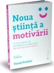 Noua stiinta a motivarii - Susan Fowler title=Noua stiinta a motivarii - Susan Fowler
