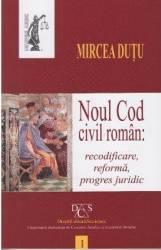Noul cod civil roman Recodificare reforma progres juridic - Mircea Dutu
