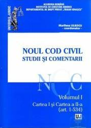 Noul cod civil. Studii si comentarii. vol. 1 art. 1-534