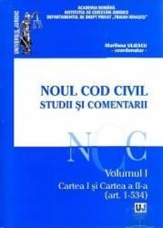 Noul cod civil. Studii si comentarii. vol. 1 art. 1-534 Carti