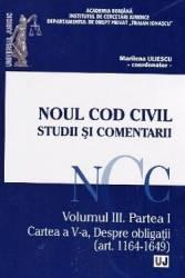 Noul Cod civil. Studii si comentarii. Vol. 3 partea I art. 1164-1649 - Marilena Uliescu