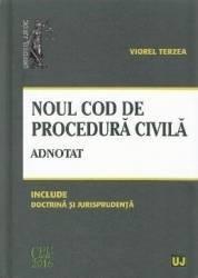 Noul Cod de procedura civila. Adnotat. Ed. 2016 - Viorel Terzea