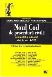 Noul Cod de procedura civila comentat si adnotat. Vol. I art. 1-526. Ed. 2 - Viorel Mihai Ciobanu Marian Nicolae