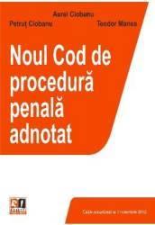 Noul Cod de procedura penala adnotat - Aurel Ciobanu Petrut Ciobanu Teodor Manea