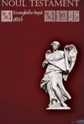Noul Testament - Evanghelia Dupa Matei