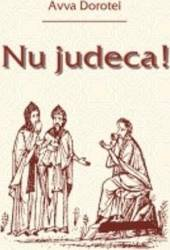 Nu judeca - Avva Dorotei Carti