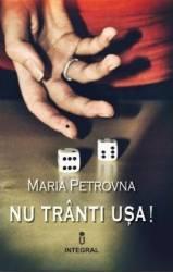 Nu tranti usa - Maria Petrovna Carti