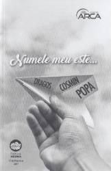 Numele meu este... - Dragos Cosmin Popa