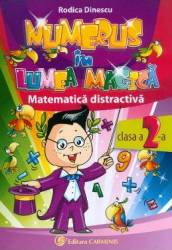 Numerus in lumea magica. Matematica distractiva Cls 2 - Rodica Dinescu