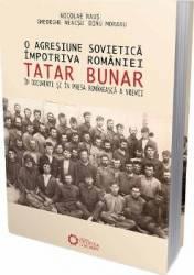 O agresiune sovietica impotriva Romaniei Tatar Bunar - Nicolae Raus