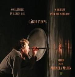 O calatorie in lumea lui Gabor Tompa - Mihaela Marin