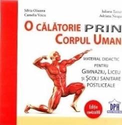 O calatorie prin corpul uman - Silvia Olteanu Iuliana Tanur Camelia Voicu Adriana Neagu Carti