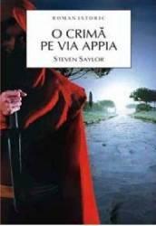 O crima pe Via Appia - Steven Saylor
