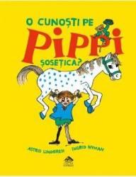 O cunosti pe Pippi Sosetica - Astrid Lindgren