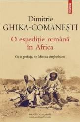 O espeditie romana in Africa - Dimitrie Ghika-Comanesti