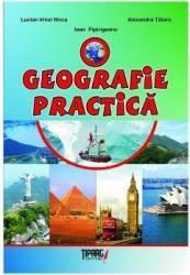 O Geografie practica - Lucian Irinel Ilinca Alexandra Tataru