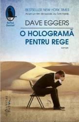 O holograma pentru rege - Dave Eggers Carti