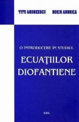 O introducere in studiul ecuatiilor diofantiene - Titu Andreescu Dorin Andrica