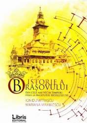 O istorie a Brasovului - Ion Dumitrascu Mariana Maximescu