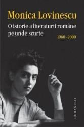 O Istorie A Literaturii Romane Pe Unde Scurte 1960-2000 - Monica Lovinescu