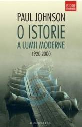 O istorie a lumii moderne 1920-2000 - Paul Johnson