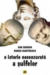 O istorie necenzurata a sulfelor - Dan Bogdan Romeo Dumitrescu