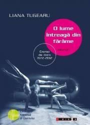 O lume intreaga din farame Vol.1 - Liana Tugearu