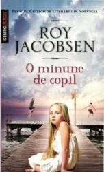 O minune de copil - Roy Jacobsen