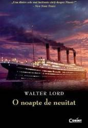 O noapte de neuitat - Walter Lord