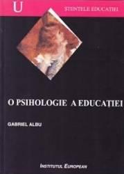 O psihologie a educatiei - Gabriel Albu