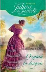 O sansa la dragoste - Lorraine Heath
