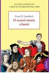 O scurta istorie a lumii - Ernst H. Gombrich title=O scurta istorie a lumii - Ernst H. Gombrich