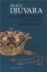 O scurta istorie a romanilor - ilustrata necartonata - Neagu Djuvara
