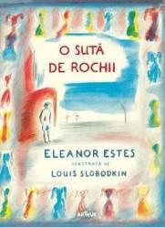 O suta de rochii - Eleanor Estes Louis Slobodkin