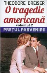 O tragedie americana vol.2 Pretul parvenirii - Theodore Dreiser