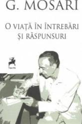 O viata in intrebari si raspunsuri - G. Mosari title=O viata in intrebari si raspunsuri - G. Mosari