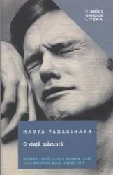 O viata marunta - Hanya Yanagihara Carti